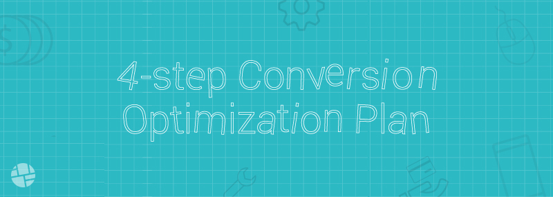 Crafting a Successful 4-step Conversion Optimization Plan